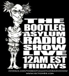 the Bootleg Asylum Radio Show