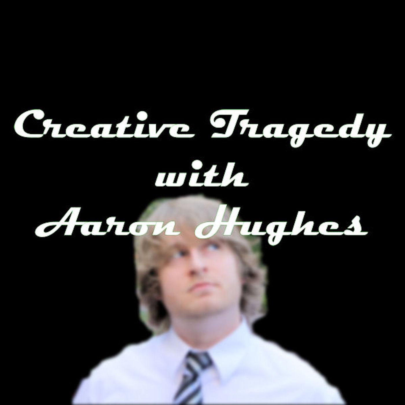 Creative Tragedy