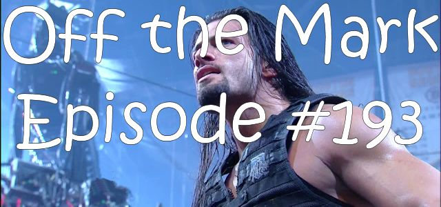 Off the Mark Episode #0193