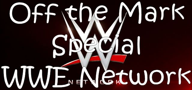 "Off the Mark Special #012 ""WWE Network"""