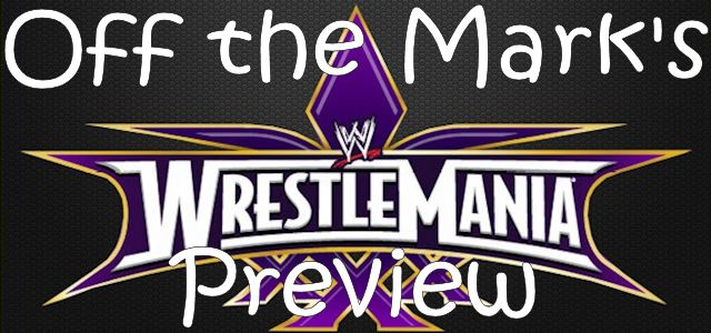 "Off the Mark Special #013 ""Wrestlemania 30 Preview"""
