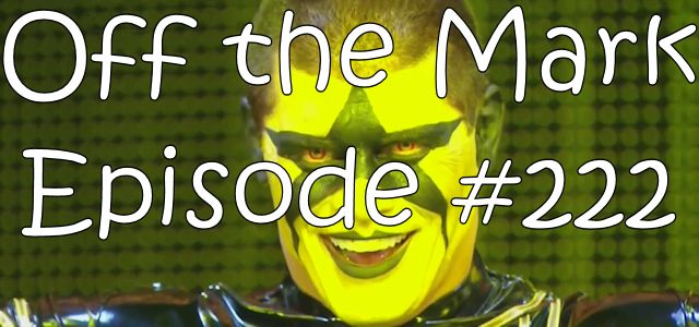 Off the Mark Episode #0222