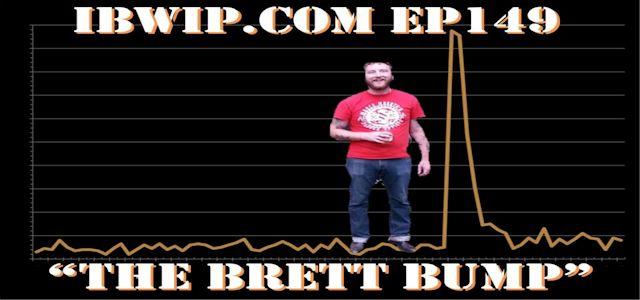 "It Burns When I Pee Episode #0149 ""The Brett Bump"""