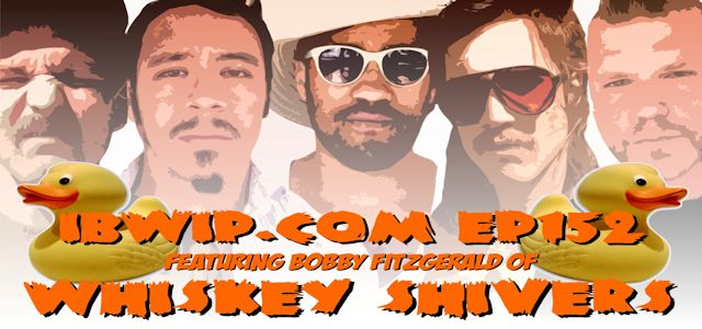 "It Burns When I Pee Episode #0152 ""An Interview with Bobby Fitzgerald of Whiskey Shivers"""