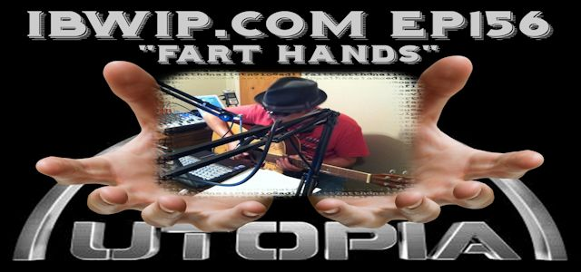 "It Burns When I Pee Episode #0156 ""Fart Hands"""