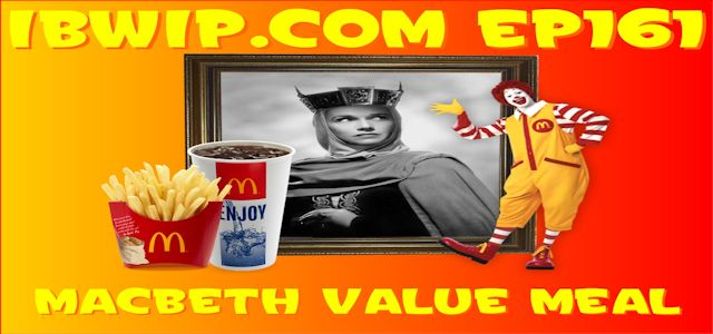 "It Burns When I Pee Episode #0161 ""MacBeth Value Meal"""