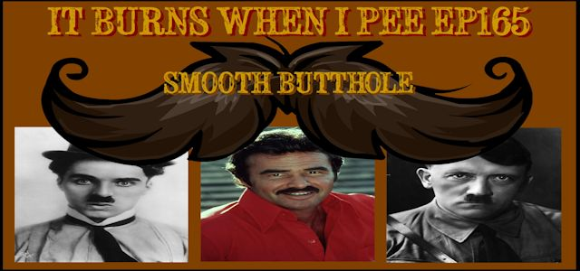 "It Burns When I Pee Episode #0165 ""Smooth Butthole"""
