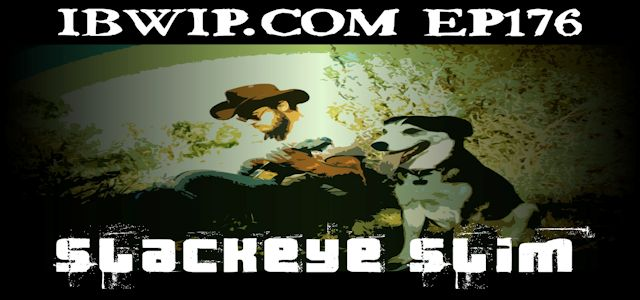 """It Burns When I Pee Episode #0176 """"An Interview with Slackeye Slim"""""""