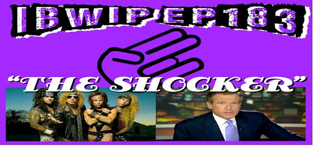 "IBWIP Episode #0183 ""The Shocker"""
