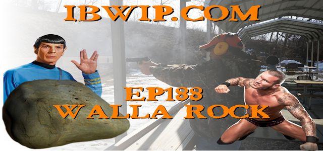 "IBWIP Episode #0188 ""Walla Rock"""