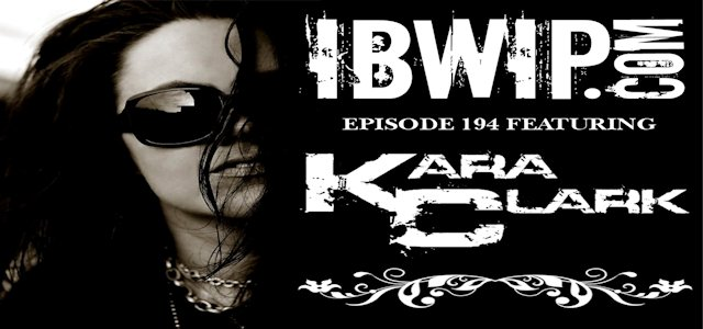 "IBWIP Episode #0194 ""An Interview with Kara Clark"""