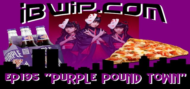 "IBWIP Episode #0195 ""Purple Pound Town"""