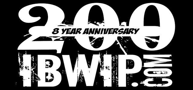 """IBWIP Episode #0200 """"8 Year Anniversary"""""""
