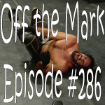 Off the Mark Episode #0286