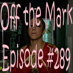 Off the Mark Episode #0289