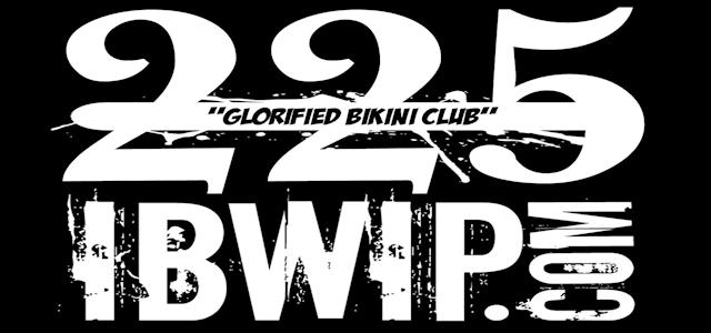"IBWIP Episode #0225 ""Glorified Bikini Club"""