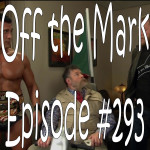 Off the Mark Episode #0293