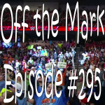 Off the Mark Episode #0295