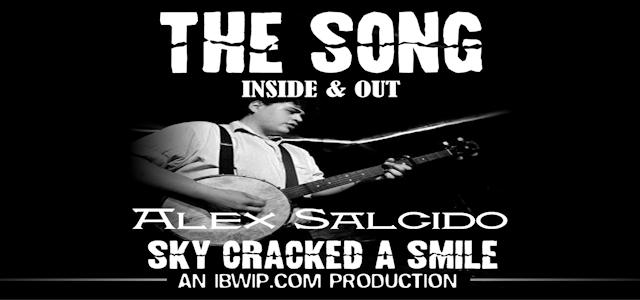 "The Song: Inside and Out Episode #0015 ""Sky Cracked A Smile"""