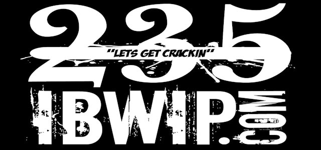 "IBWIP Episode #0235 ""Let's Get Crackin"""