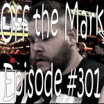 Off the Mark Episode #0301