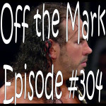 Off the Mark Episode #0304