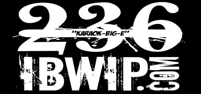 """IBWIP Episode #0236 """"KARAOK-BIG-E"""""""