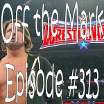 Off the Mark Episode #0313