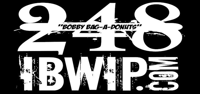 """IBWIP Episode #0248 """"Bobby Bag-A-Donuts"""""""