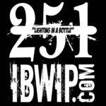 """IBWIP Episode #0251 """"Lighting In A Bottle"""""""