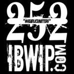 "IBWIP Episode #0252 ""#HEADLICEMATTERS"""