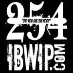 "IBWIP Episode #0254 ""Did You See The Poop"""