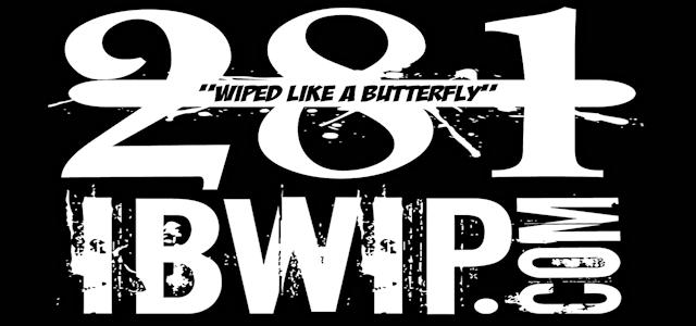 "IBWIP Episode #0281 ""WIPE LIKE A BUTTERFLY"""